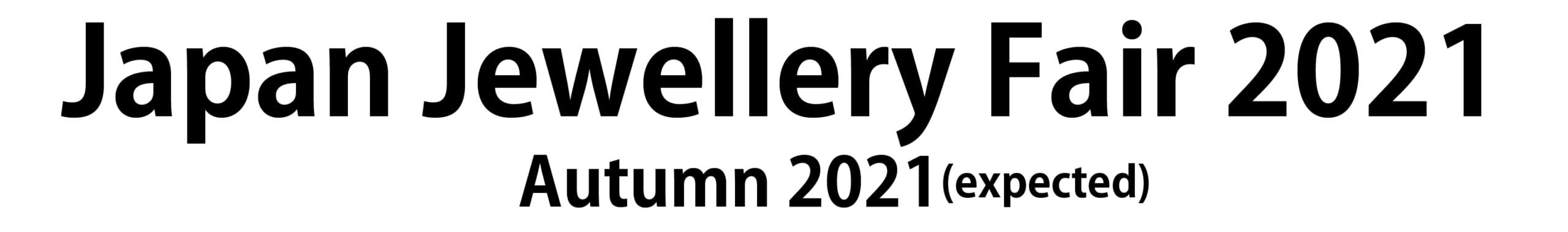 Japan Jewellery Fair  Autum 2021