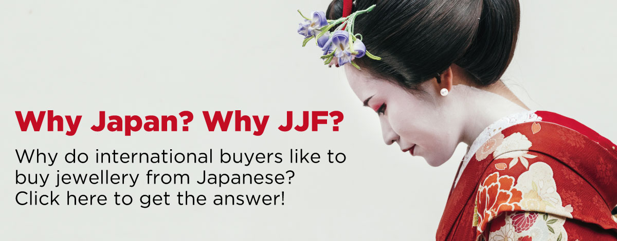 Why do international buyers like to  buy jewellery from Japanese exhibitors? Click here to get the answer!